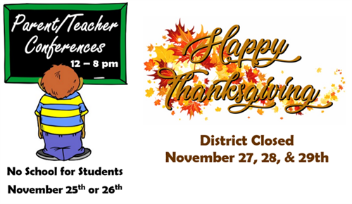 Parent Teacher conference nonstudent days  and Thanksgiving closure
