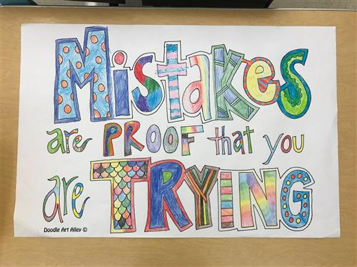 Mistakes are proof that you are trying!