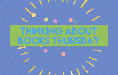 Thinking about Books Thursday